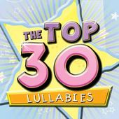 The Top 30 Lullabies