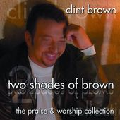 Two Shades of Brown: The Praise & Worship