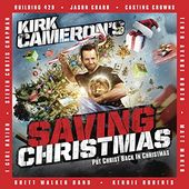 Kirk Cameron's Saving Christmas: Put Christ Back