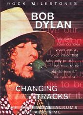 Bob Dylan: Changing Tracks