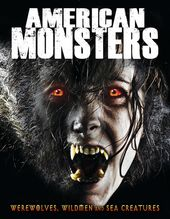 American Monsters: Werewolves, Wildmen & Sea