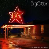 The Best of Big Star [Stax]