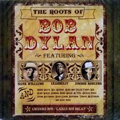 The Roots of Bob Dylan (4-CD)