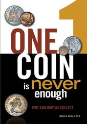 One Coin Is Never Enough: Why and How We Collect