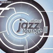 Abstract Jazz Lounge, Volume 3