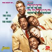 The Best of. The Five Satins: In the Still of the