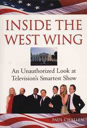 Inside the West Wing: An Unauthorized Look at