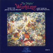The Mighty Wurlitzer: Music for Movie-Palace
