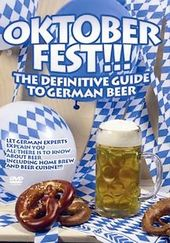 Oktoberfest!: The Definitive Guide to German Beer