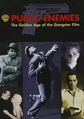Public Enemies: The Golden Age of the Gangster