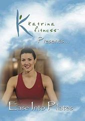 Katrina Fitness Presents... Ease Into Pilates