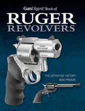 Gun Digest Book of Ruger Revolvers: The