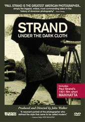 Paul Strand - Under The Dark Cloth (plus Strand's