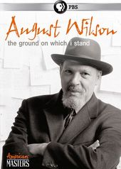 American Masters: August Wilson: The Ground on