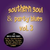 Southern Soul & Party Blues, Volume 3