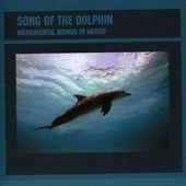 Sounds of Nature: Song of the Dolphins