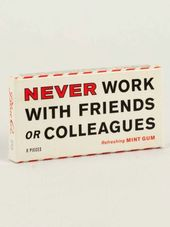 Funny Gum - Never Work With Friends Or Colleagues