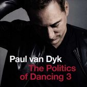 The Politics of Dancing, Volume 3 (2-CD)