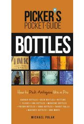 Picker's Pocket Guide to Bottles: How to Pick