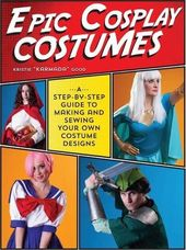 Epic Cosplay Costumes: A Step-by-Step Guide to