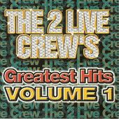 2 Live Crew's Greatest Hits, Volume 1