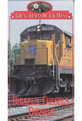 Great Trains of the West: Diesels, Diesels,