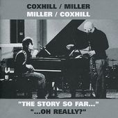 "Coxhill / Miller Miller / Coxhill ""The Story So"