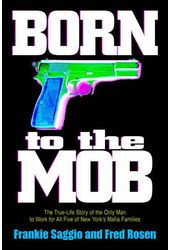 Born to the Mob: The True-Life Story of the Only