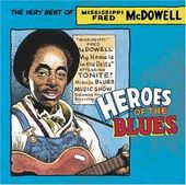 Heroes of the Blues: Very Best of Fred Mcdowell