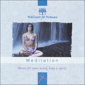 Wellness For Women: Meditation