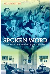 Spoken Word: Postwar American Phonograph Cultures