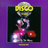 The Disco Years, Volume 5: Must Be the Music