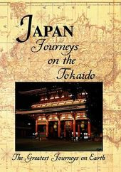 Greatest Journeys on Earth: JAPAN Journeys on the