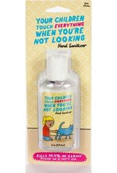Funny - Hand Sanitizer - Children Touch Everything