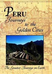 Greatest Journeys on Earth: PERU Journeys to the