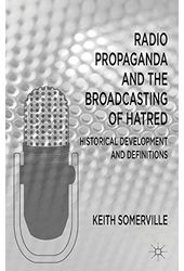 Radio Propaganda and the Broadcasting of Hatred: