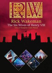 Rick Wakeman: The Six Wives of Henry VIII - Live