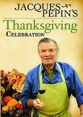 Food - Jacques Pepin's Thanksgiving Celebration