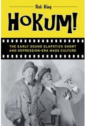 Hokum!: The Early Sound Slapstick Short and