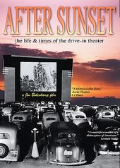 After Sunset: The Life & Times of the Drive-In