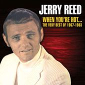 When You're Hot...The Very Best of Jerry Reed: