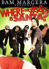 Where #$&% is Santa? (Bam Margera Presents...)