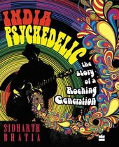 India Psychedelic: The Story of a Rocking