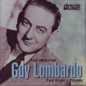 Guy Lombardo-The Early Years