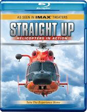 Straight Up: Helicopters in Action (Blu-ray)