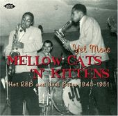 Yet More Mellow Cats 'N' Kittens: Hot R&B and