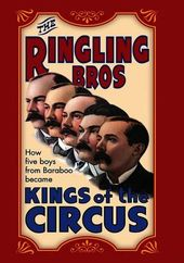 Ringling Brothers: Kings of the Circus