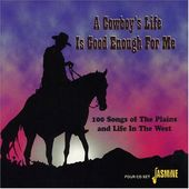 Cowboy's Life Is Good Enough for Me (4-CD)