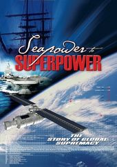 Seapower to Superpower: The Story of Global