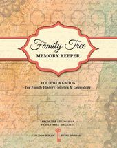 Family Tree Memory Keeper: Your Workbook for